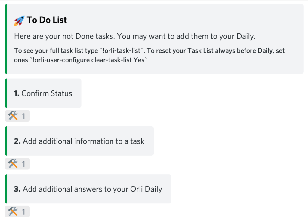Orli is a Daily Standup for Discord. It allows you to quickly add tasks to your Daily standup in just reaction-emotes. Add the reactions to the task and click send your Daily. Orli - Scrum bot for Discord takes care of the rest: to share it with the right people, in the right way and the right place.